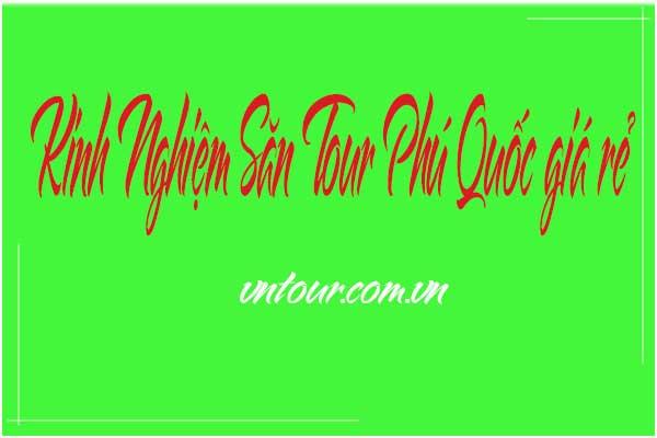 Tour Phú quốc giá rẻ
