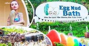 Trải nghiệm Khu du lịch Bùn Khoáng Trăm Trứng - Vương Quốc của những quả trứng