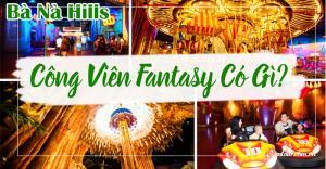 Fantasy Park - khu vui chơi đẳng cấp quốc tế